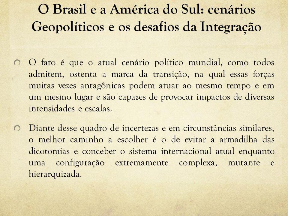 O Brasil e a América do Sul: cenários Geopolíticos e os desafios da Integração