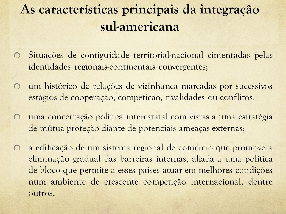 As características principais da integração sul-americana