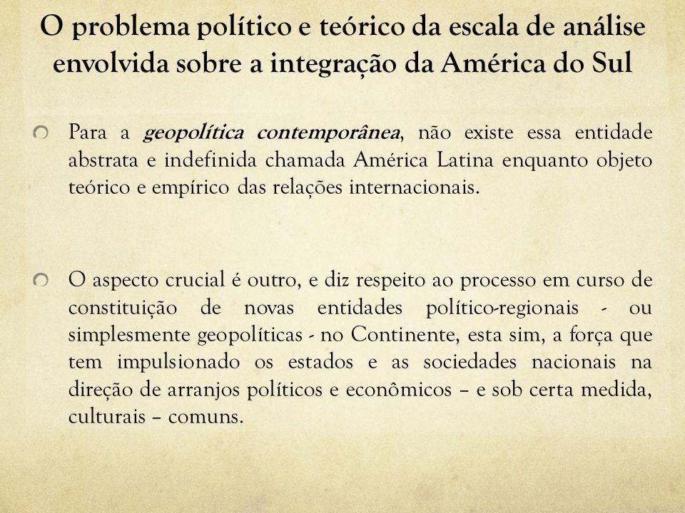 O problema político e teórico da escala de análise envolvida sobre a integração da América do Sul