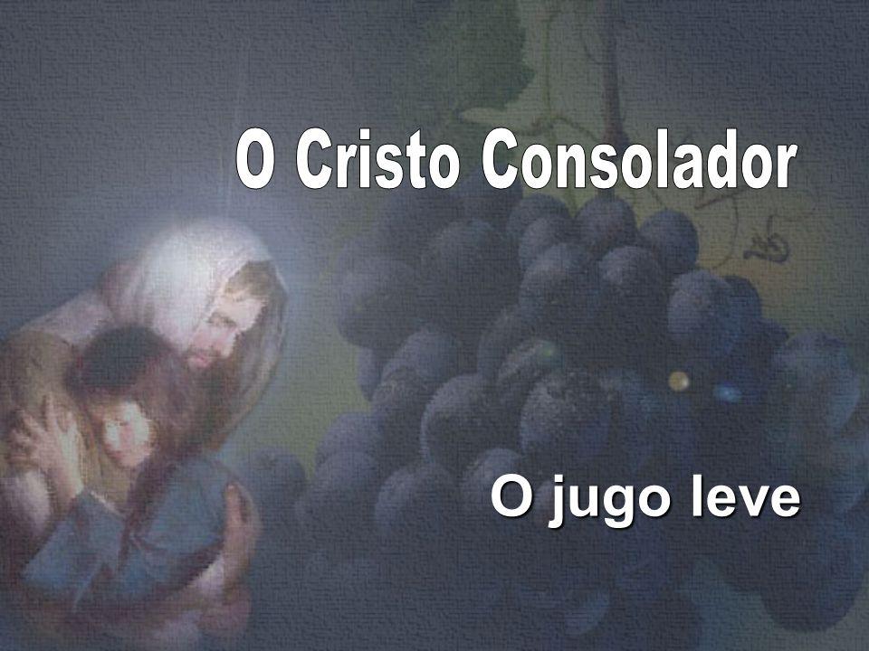 O Cristo Consolador O jugo leve