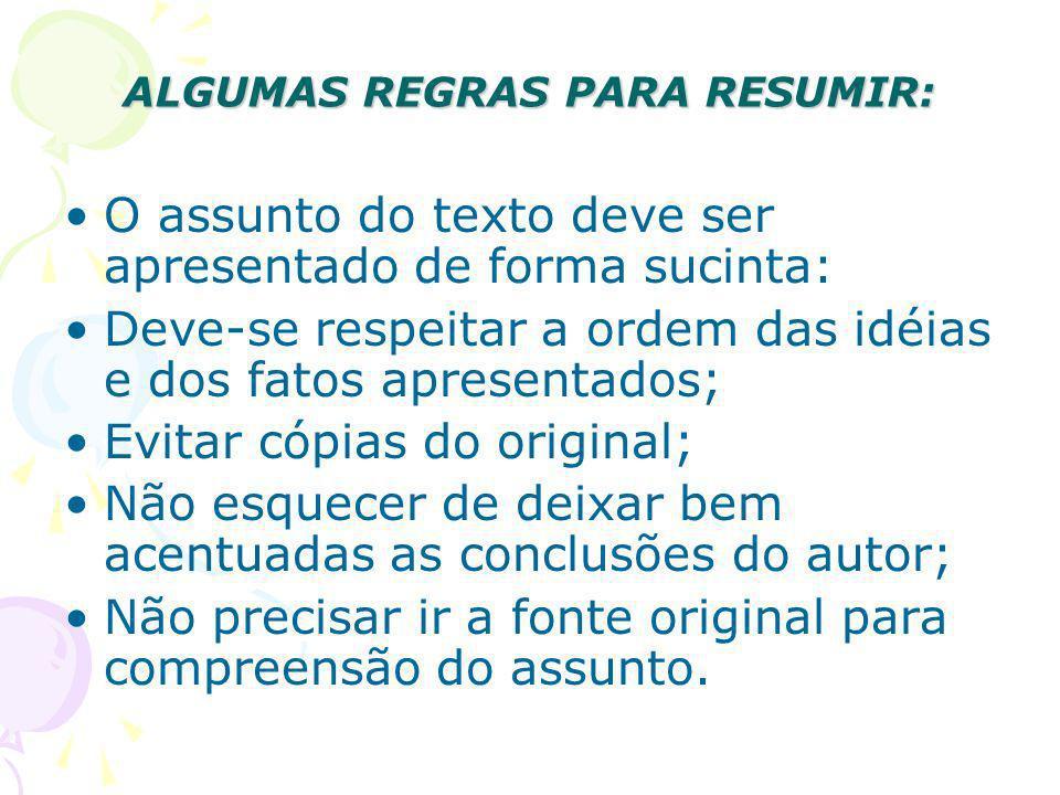 ALGUMAS REGRAS PARA RESUMIR: