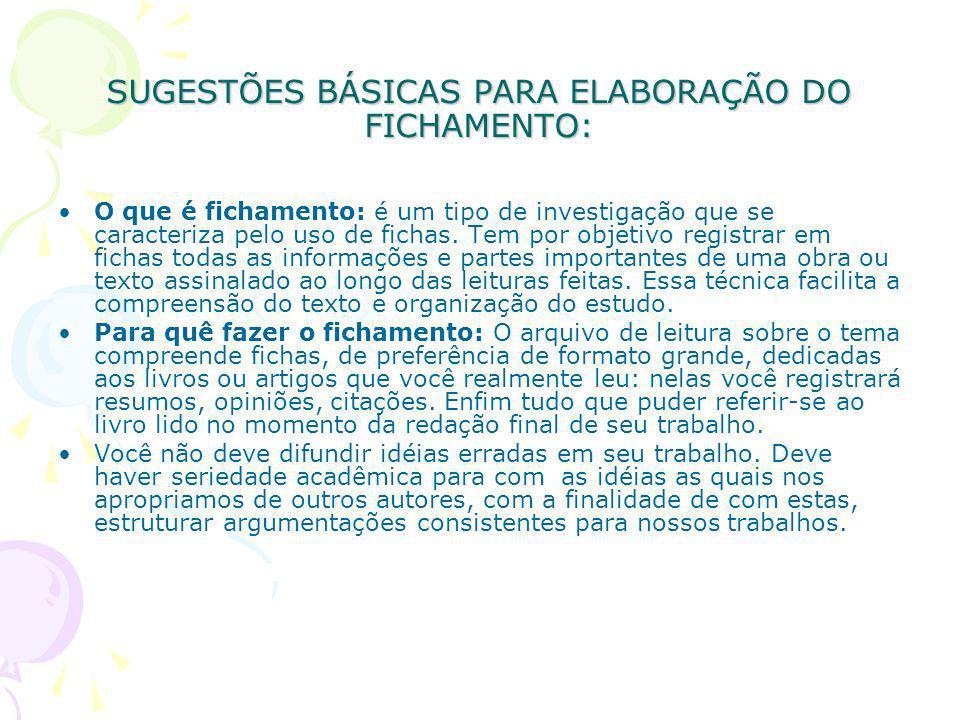 SUGESTÕES BÁSICAS PARA ELABORAÇÃO DO FICHAMENTO: