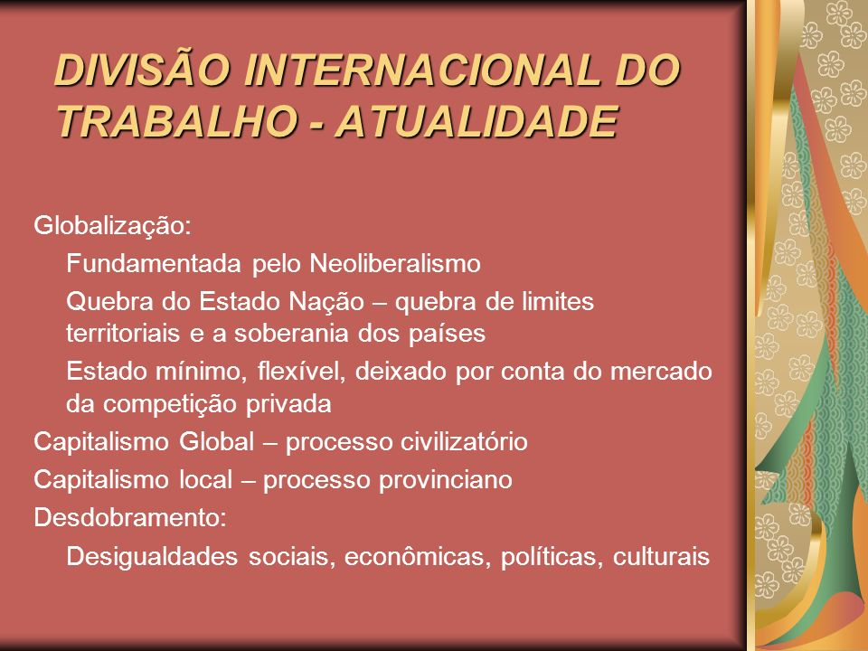 DIVISÃO INTERNACIONAL DO TRABALHO - ATUALIDADE