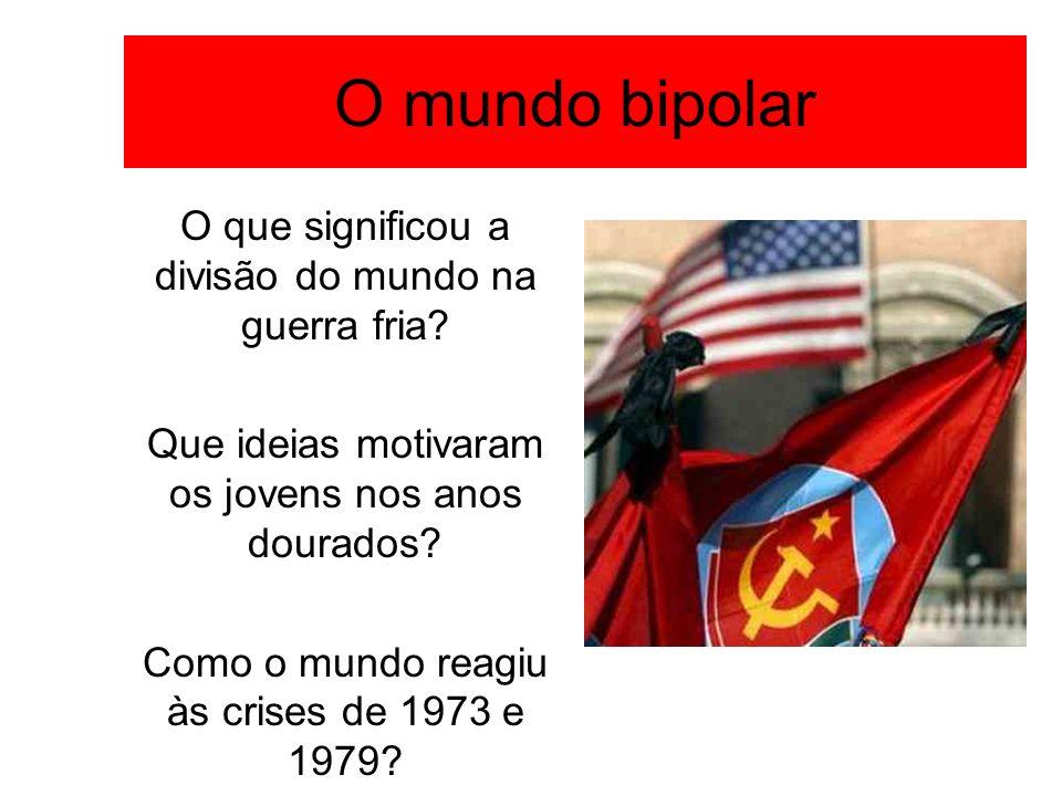 O mundo bipolar O que significou a divisão do mundo na guerra fria