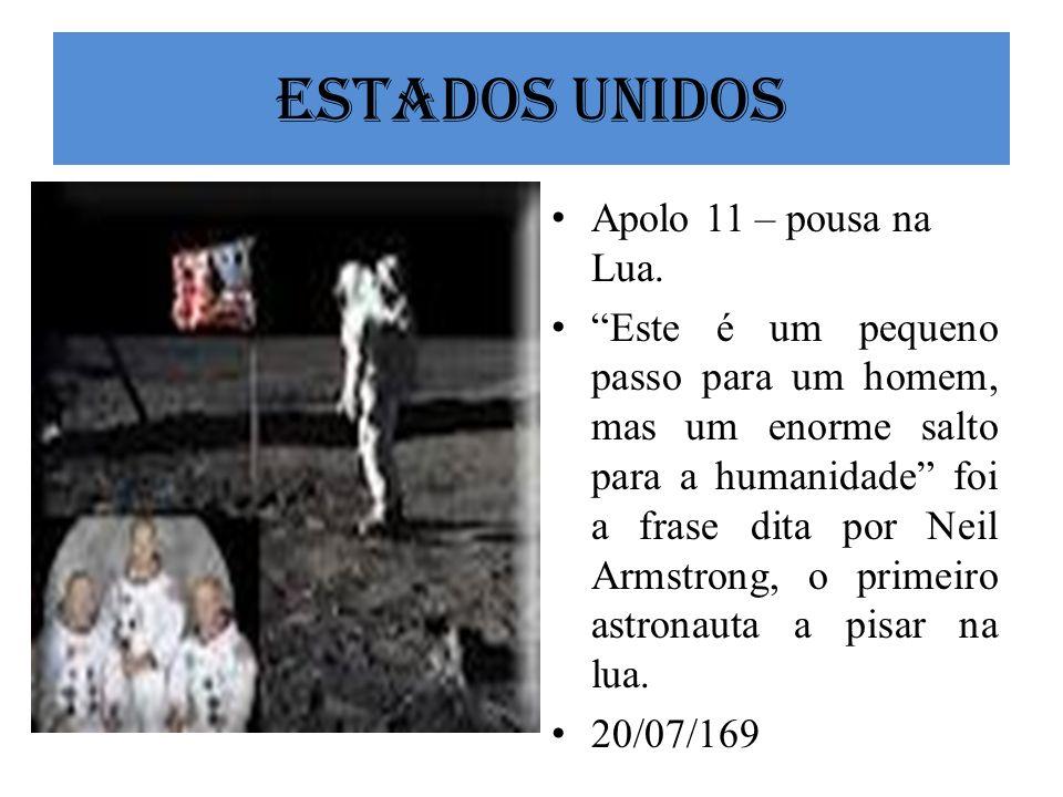 Estados Unidos Apolo 11 – pousa na Lua.