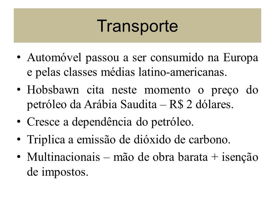 TransporteAutomóvel passou a ser consumido na Europa e pelas classes médias latino-americanas.