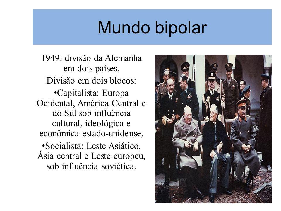 Mundo bipolar 1949: divisão da Alemanha em dois países.