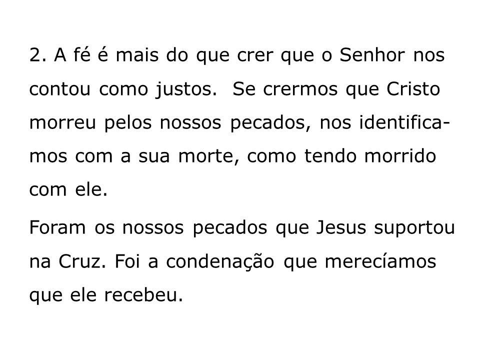 2. A fé é mais do que crer que o Senhor nos contou como justos