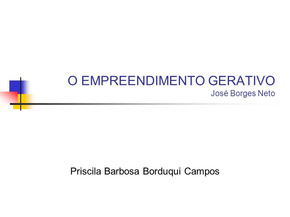 O EMPREENDIMENTO GERATIVO José Borges Neto