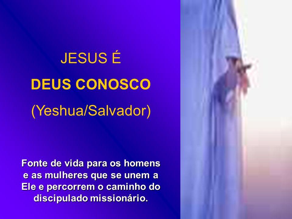 JESUS É DEUS CONOSCO (Yeshua/Salvador)