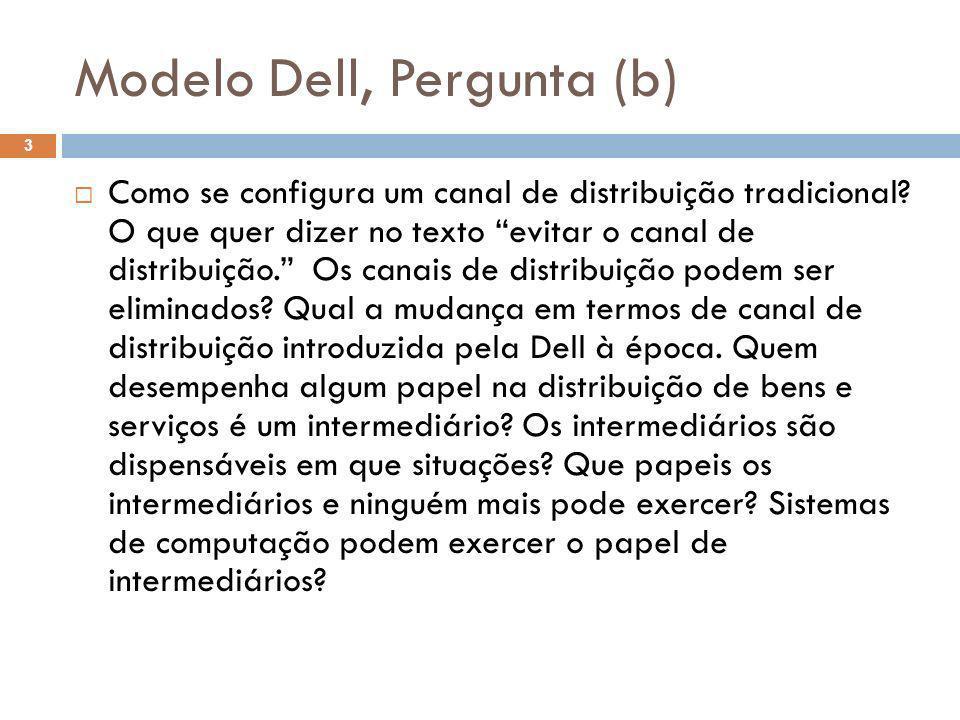 Modelo Dell, Pergunta (b)