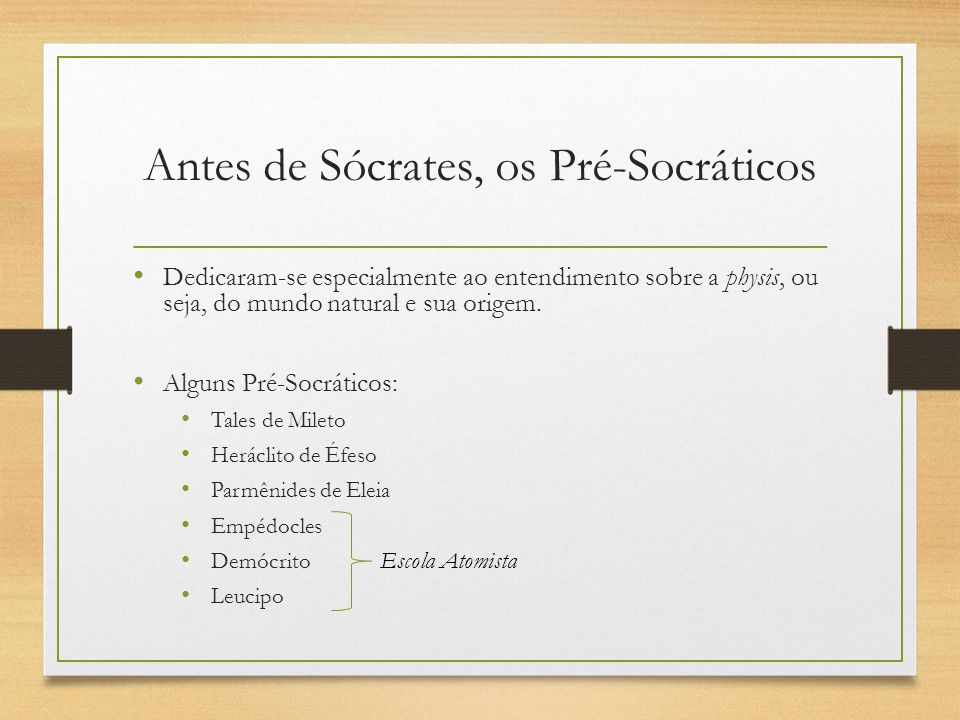 Antes de Sócrates, os Pré-Socráticos