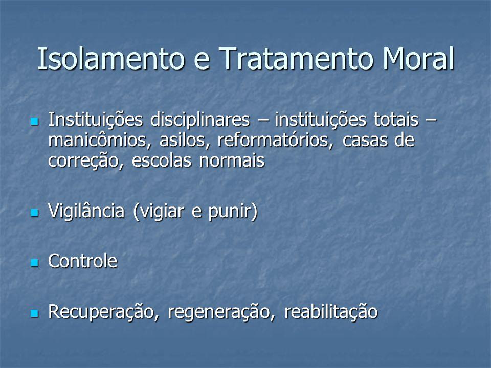 Isolamento e Tratamento Moral