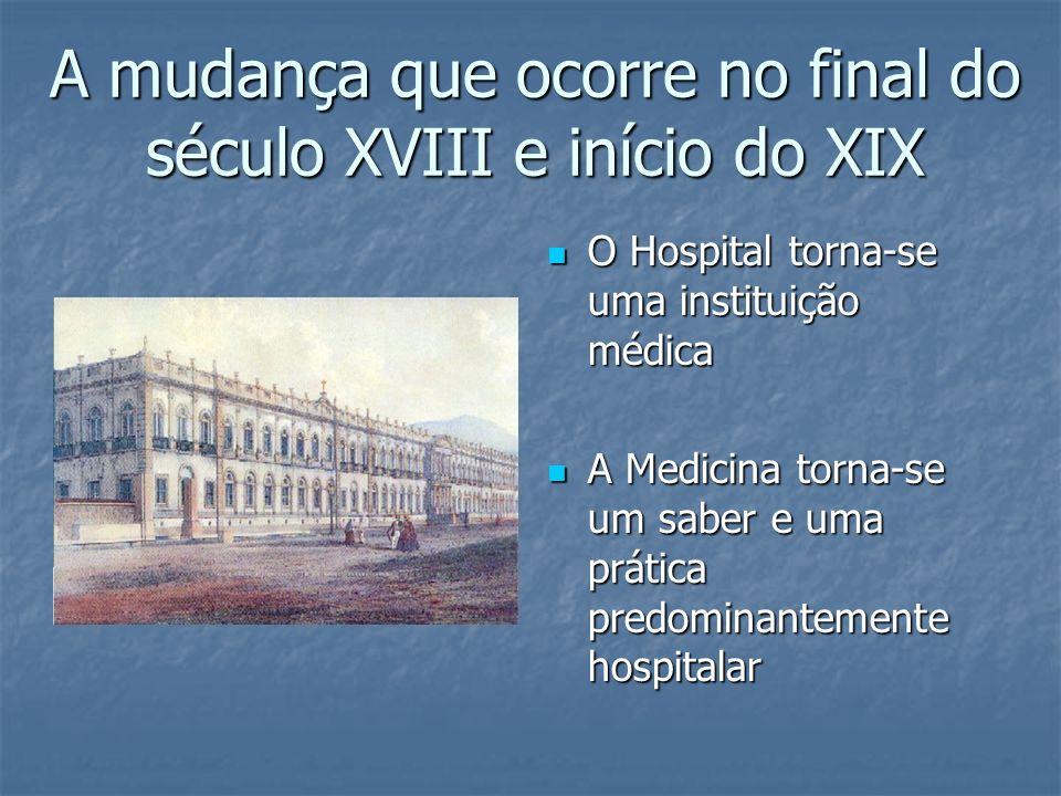 A mudança que ocorre no final do século XVIII e início do XIX