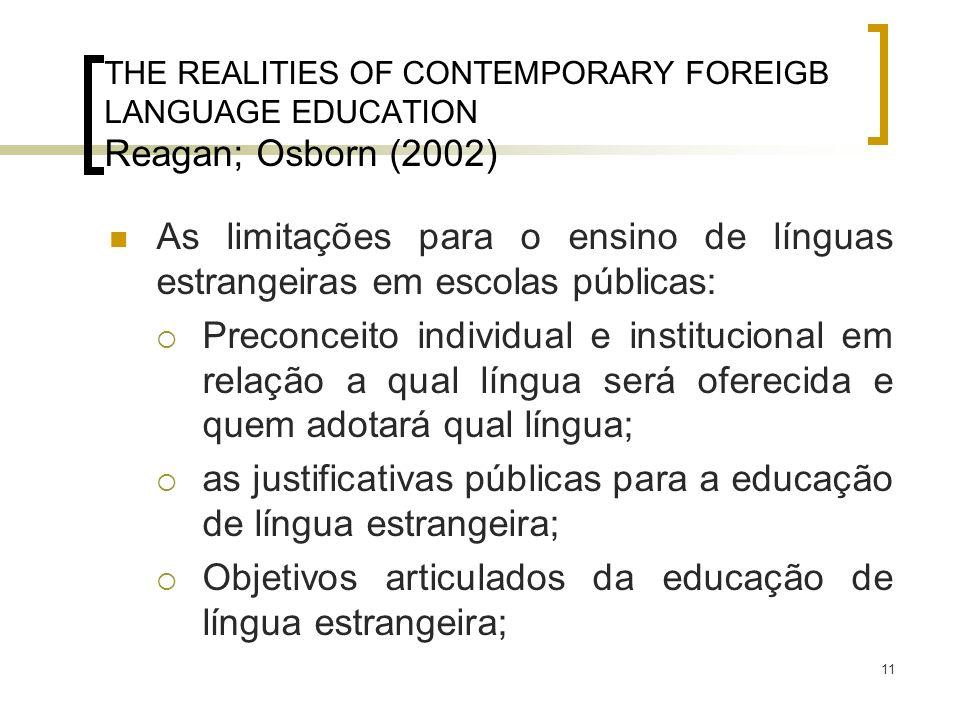 as justificativas públicas para a educação de língua estrangeira;