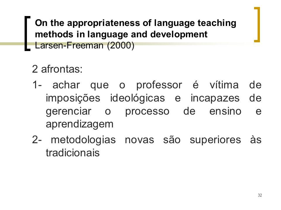 2- metodologias novas são superiores às tradicionais