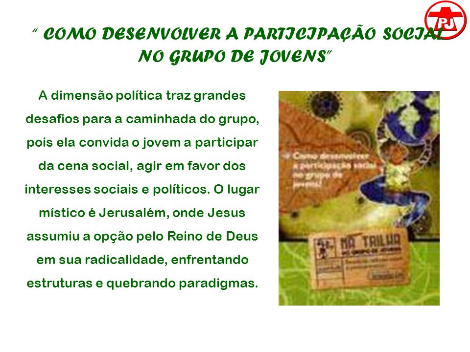 COMO DESENVOLVER A PARTICIPAÇÃO SOCIAL NO GRUPO DE JOVENS