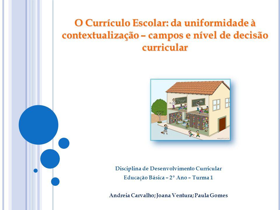 O Currículo Escolar: da uniformidade à contextualização – campos e nível de decisão curricular