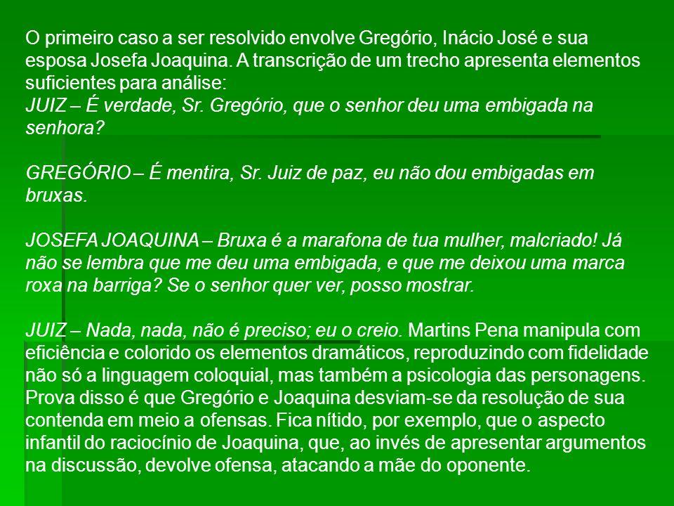 O primeiro caso a ser resolvido envolve Gregório, Inácio José e sua esposa Josefa Joaquina.