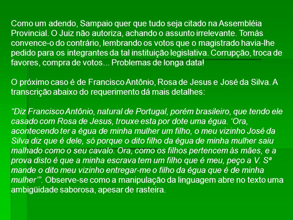 Como um adendo, Sampaio quer que tudo seja citado na Assembléia Provincial.