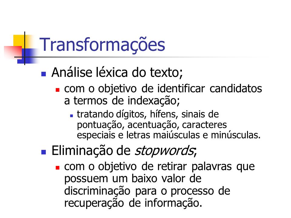 Transformações Análise léxica do texto; Eliminação de stopwords;