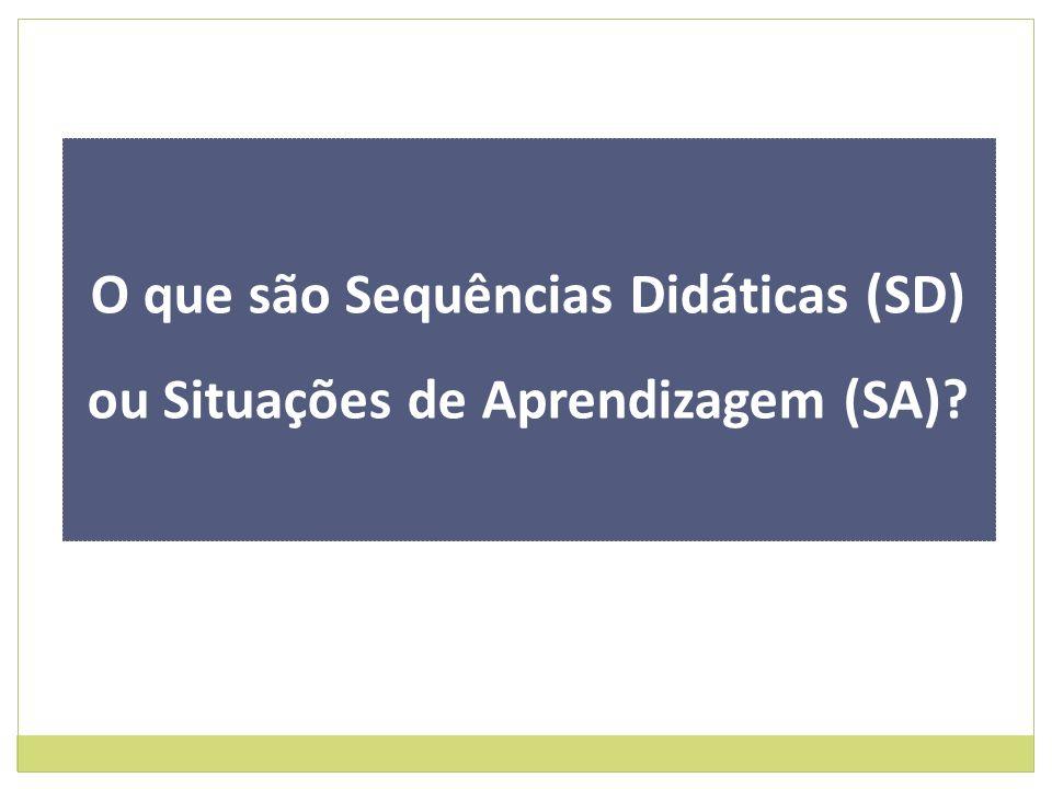 O que são Sequências Didáticas (SD) ou Situações de Aprendizagem (SA)