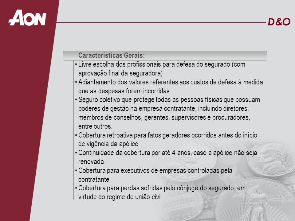D&O Características Gerais:
