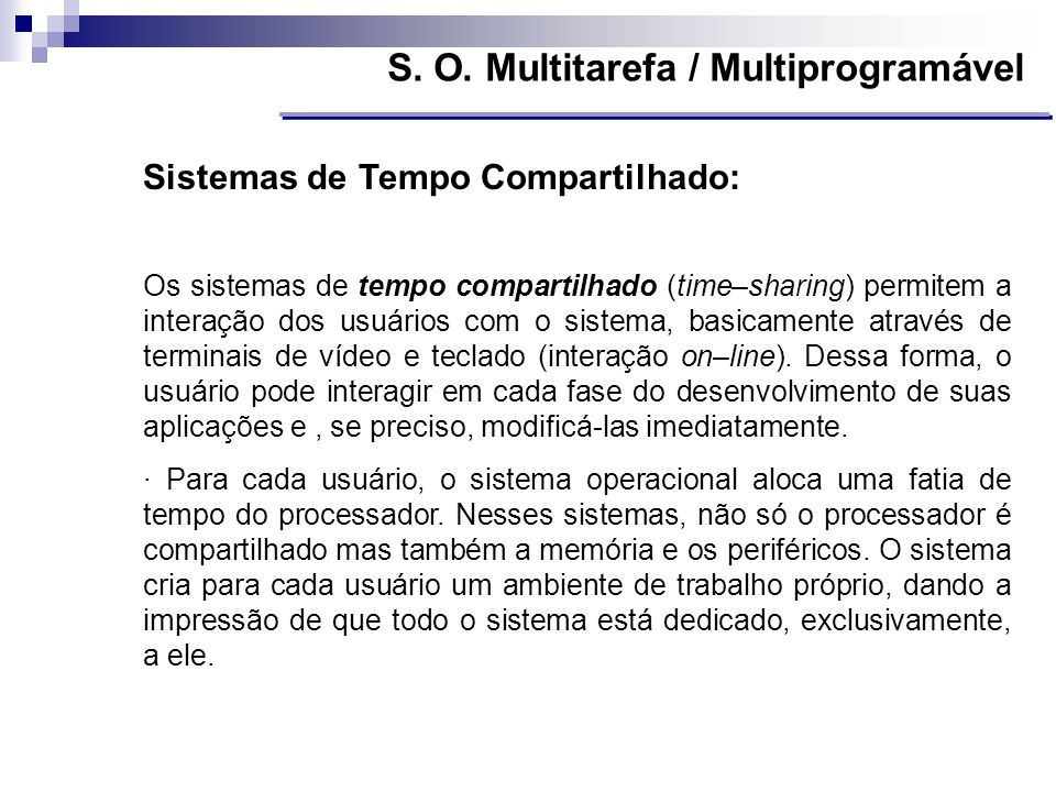 S. O. Multitarefa / Multiprogramável