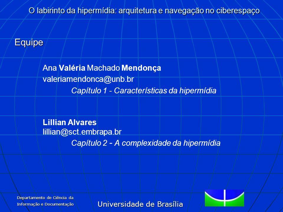 Equipe Ana Valéria Machado Mendonça valeriamendonca@unb.br