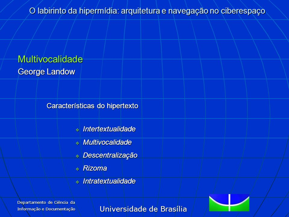 Multivocalidade George Landow Características do hipertexto
