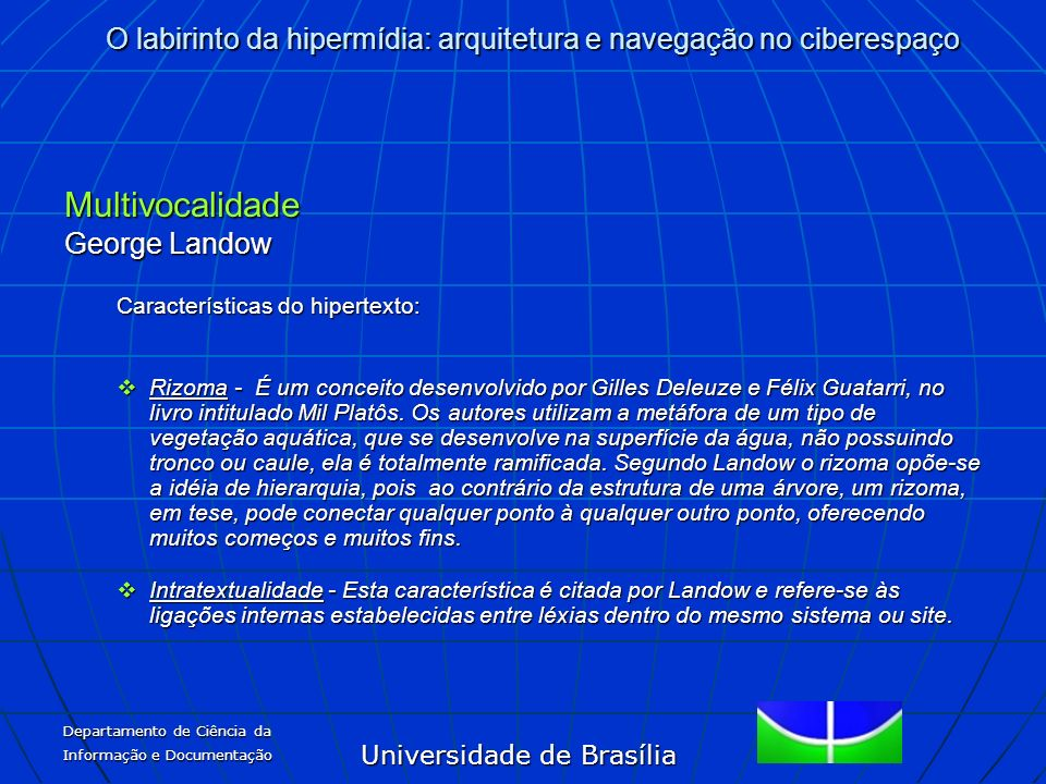 Multivocalidade George Landow Características do hipertexto: