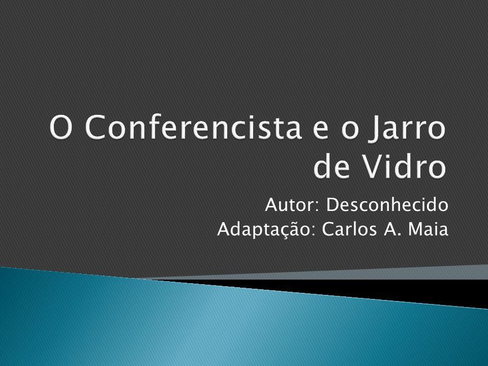 O Conferencista e o Jarro de Vidro
