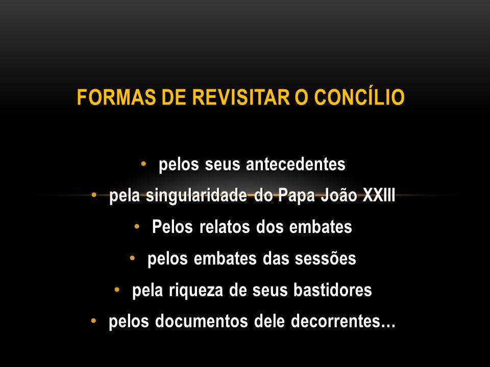 FORMAS DE REVISITAR O CONCÍLIO