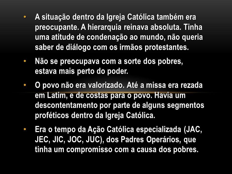 A situação dentro da Igreja Católica também era preocupante