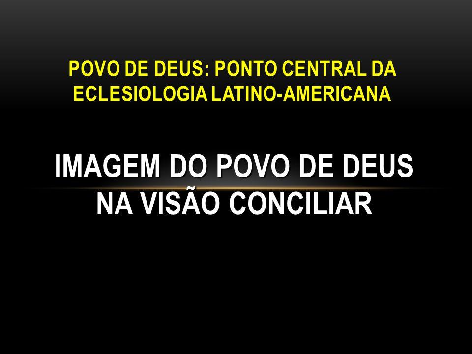 POVO DE DEUS: PONTO CENTRAL DA ECLESIOLOGIA LATINO-AMERICANA