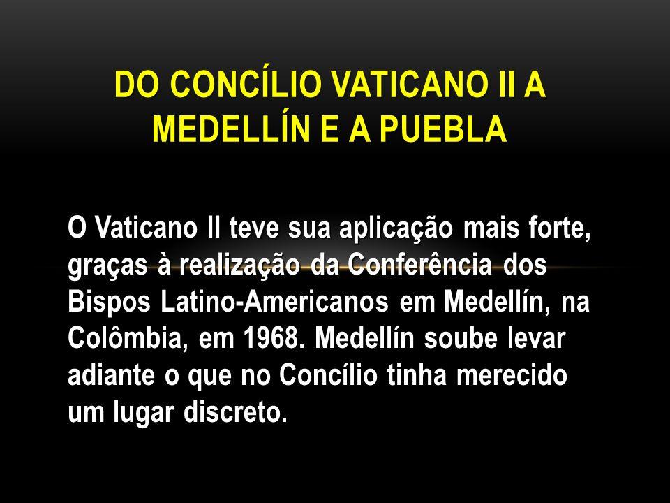 Do Concílio Vaticano II a Medellín e a Puebla
