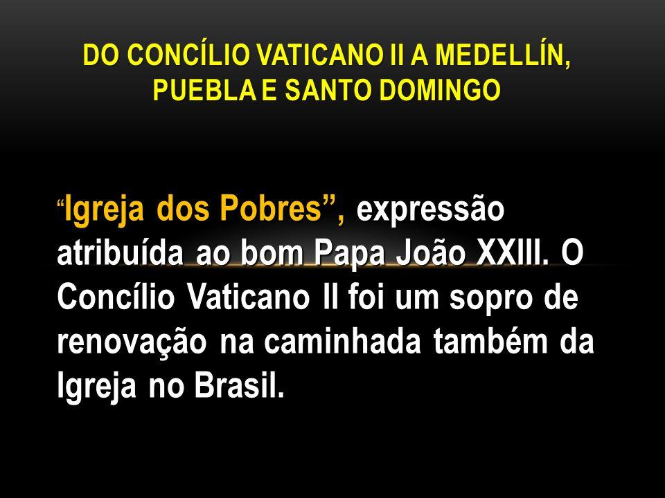 Do Concílio Vaticano II a Medellín, Puebla e Santo Domingo