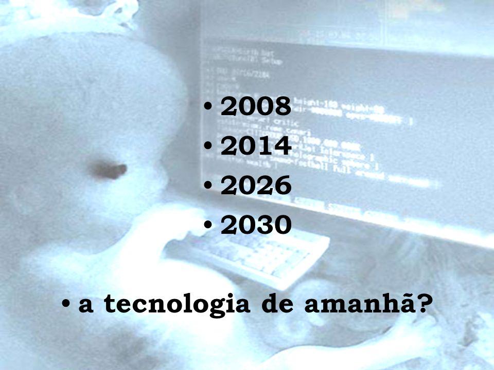 2008 2014 2026 2030 a tecnologia de amanhã