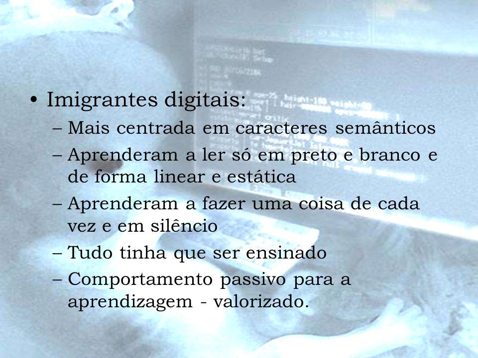 Imigrantes digitais: Mais centrada em caracteres semânticos