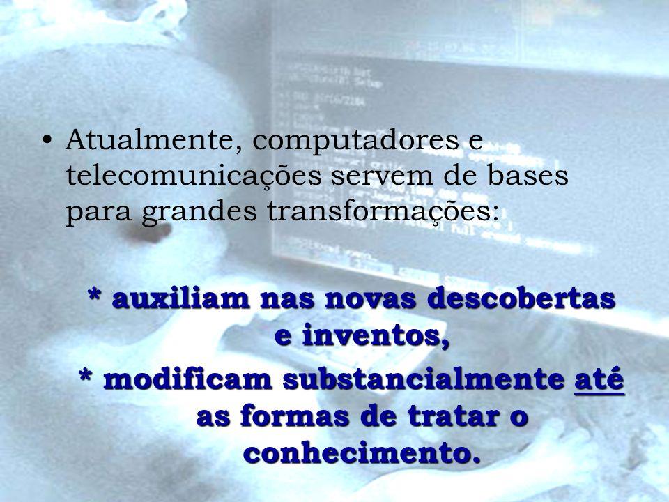 * auxiliam nas novas descobertas e inventos,