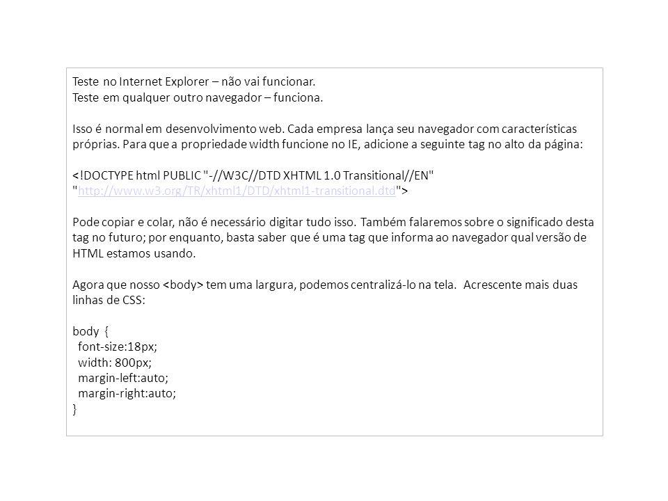 Teste no Internet Explorer – não vai funcionar.