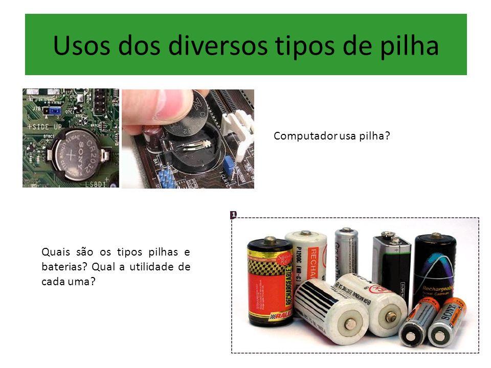 Usos dos diversos tipos de pilha