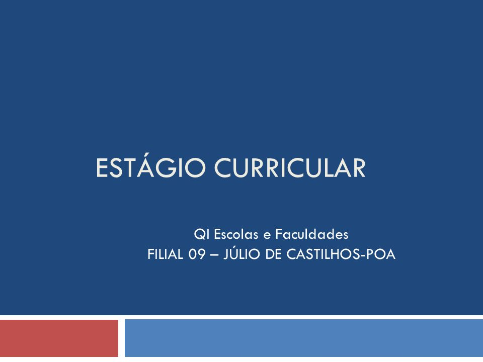 ESTÁGIO CURRICULAR QI Escolas e Faculdades