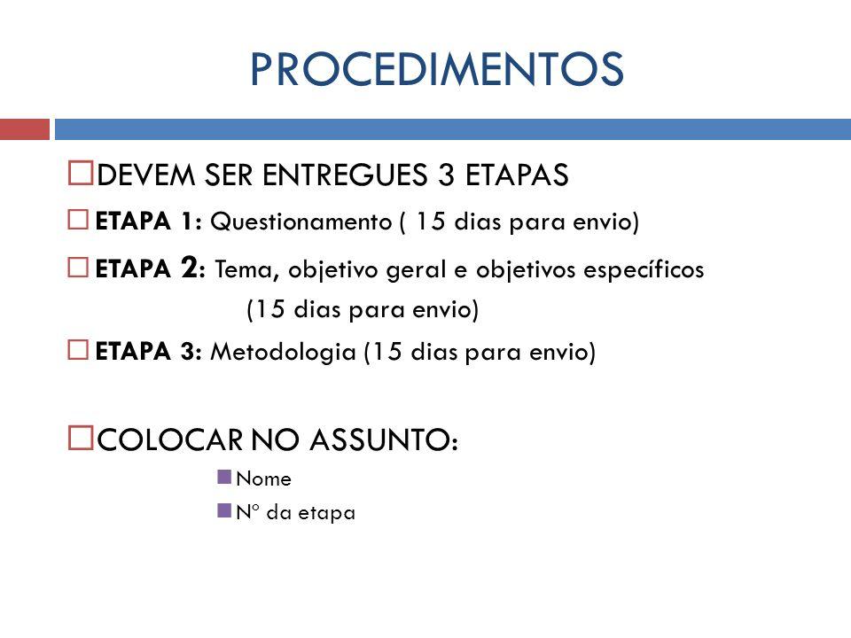 PROCEDIMENTOS DEVEM SER ENTREGUES 3 ETAPAS COLOCAR NO ASSUNTO: