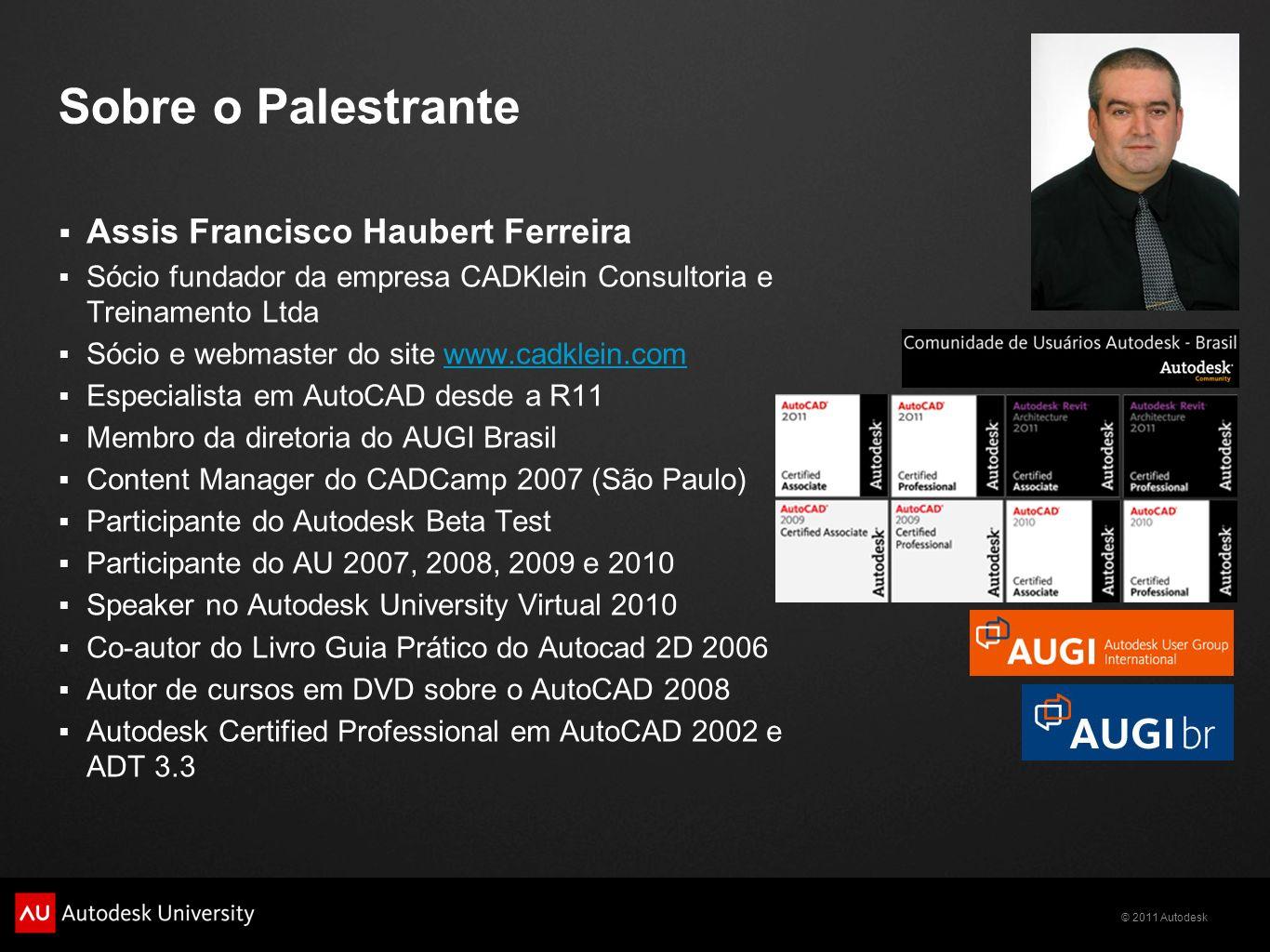 Sobre o Palestrante Assis Francisco Haubert Ferreira