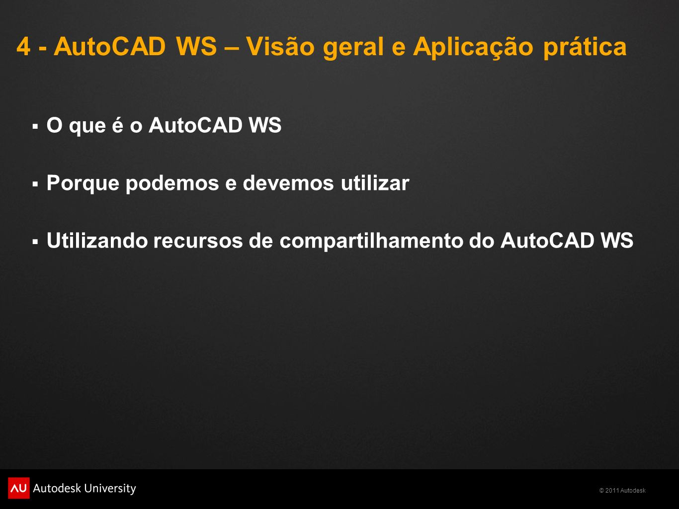4 - AutoCAD WS – Visão geral e Aplicação prática