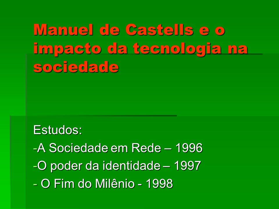 Manuel de Castells e o impacto da tecnologia na sociedade