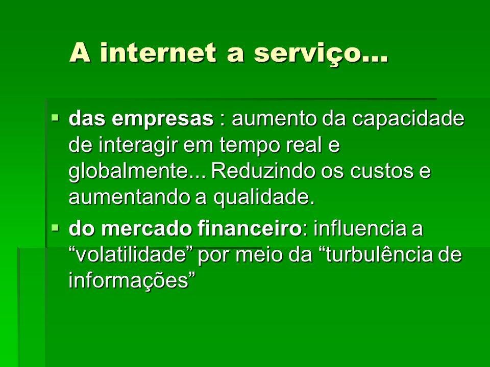 A internet a serviço...