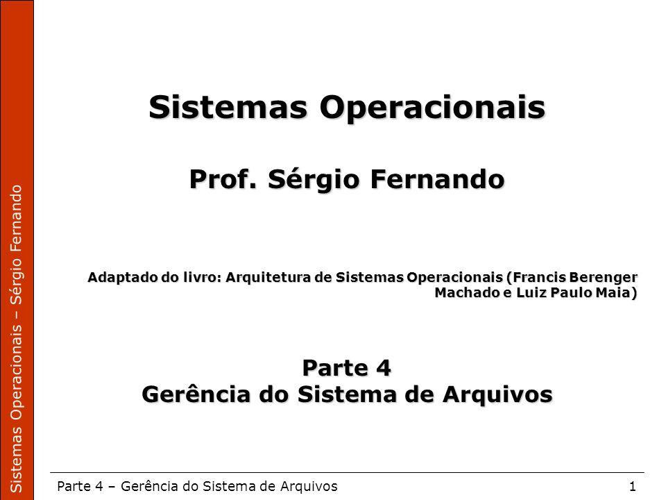 Sistemas Operacionais Gerência do Sistema de Arquivos