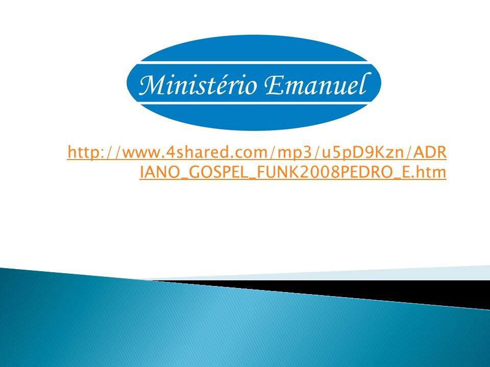 http://www. 4shared. com/mp3/u5pD9Kzn/ADRIANO_GOSPEL_FUNK2008PEDRO_E